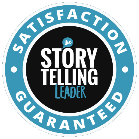 The Story Telling Leader Satisfaction Guarantee